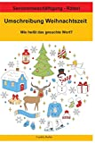 Umschreibung Weihnachtszeit - Wie heißt das gesuchte Wort?: Seniorenbeschäftigung Rätsel - Casilda Berlin