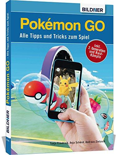 Pokémon GO - Alle Tipps und Tricks zum Spiel!: 240 Seiten - NEU: incl. 2. Generation und Raid-Kämpfe