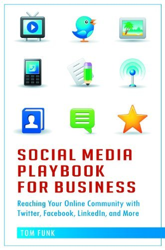 Social Media Playbook for Business: Reaching Your Online Community with Twitter, Facebook, LinkedIn, and More (English Edition)