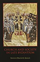 Church and Society in Late Byzantium (Studies in Medieval Culture)