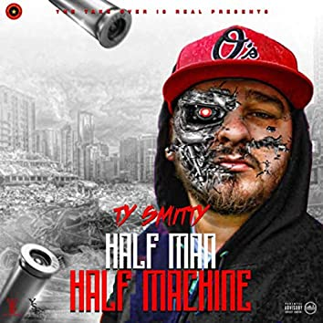 The Takeover is Real Presents: Half Man Half Machine