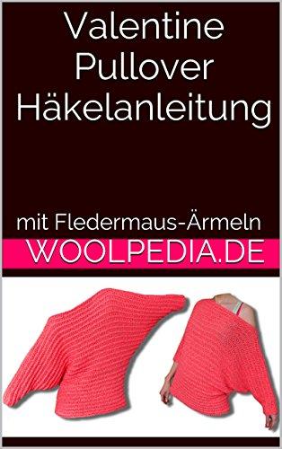 Valentine Pullover Häkelanleitung - Woolpedia: mit Fledermaus-Ärmeln