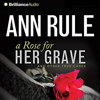 A Rose for Her Grave: And Other True Cases cover art