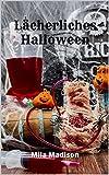 Lächerliches Halloween (German Edition)...