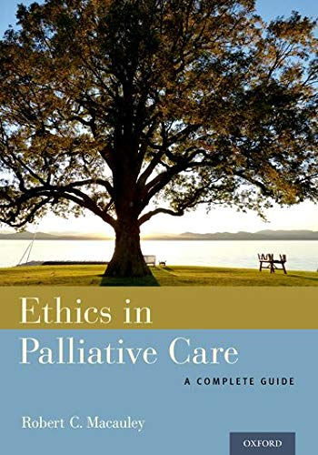Compare Textbook Prices for Ethics in Palliative Care: A Complete Guide 1 Edition ISBN 9780199313945 by Macauley MD, Robert C.