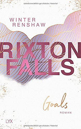 Rixton Falls - Goals (Rixton-Falls-Reihe, Band 3)