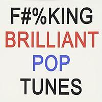 Fucking Brilliant Pop Tunes