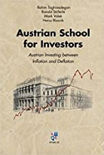 Austrian School for Investors: Austrian Investing between Inflation and Deflation by Rahim Taghizadegan (2015-12-01)