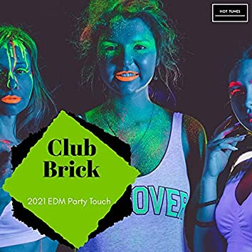 Club Brick - 2021 EDM Party Touch