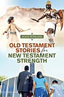 Old Testament Stories for New Testament Strength