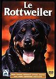 Le Rottweiler (Origine-Standard-Personnalité-Aptitudes-Education-Santé-Hygiène-Comportement-Choix du Chiot (DVD)