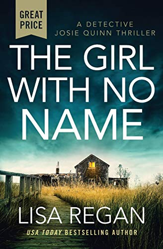 Compare Textbook Prices for The Girl with No Name Detective Josie Quinn 2  ISBN 9781538701232 by Regan, Lisa