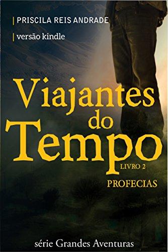 Viajantes do Tempo: Profecias (Grandes Aventuras Livro 2)