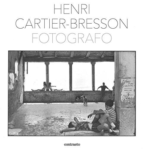 Henri Cartier-Bresson fotografo. Ediz. illustrata