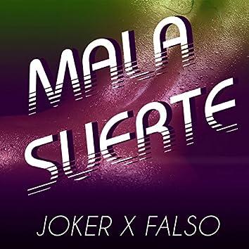 Mala Suerte (feat. El Falso)