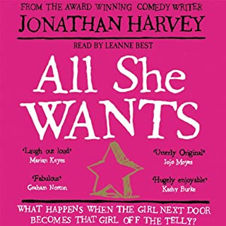 All She Wants                   By:                                                                                                                                 Jonathan Harvey                               Narrated by:                                                                                                                                 Leanne Best                      Length: 14 hrs and 51 mins     58 ratings     Overall 4.2