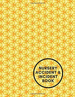 Nursery Accident & Incident Book: Large Accident and Incident Record Log Book Journal, Health & Safety Report Notebook to write in all incidences. ... pages (School Health & Safety Record Book)