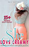 SHE LOVE CREAMY: Forbidden and Explicit Taboo Erotic Sex Story for Adults Erotic Collection