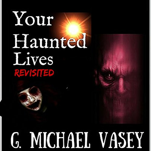 Your Haunted Lives: Revisited