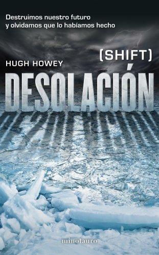Desolación: (Shift) (Crónicas del Silo)
