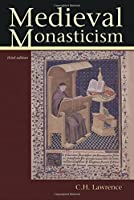 Medieval Monasticism: Forms of Religious Life in Western Europe in the Middle Ages (The Medieval World)
