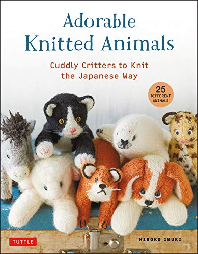 Compare Textbook Prices for Adorable Knitted Animals: Cuddly Critters to Knit the Japanese Way 25 Different Toy Animals  ISBN 9780804854023 by Ibuki, Hiroko