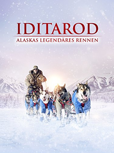IDITAROD - Alaskas legendäres Rennen [dt./OV]