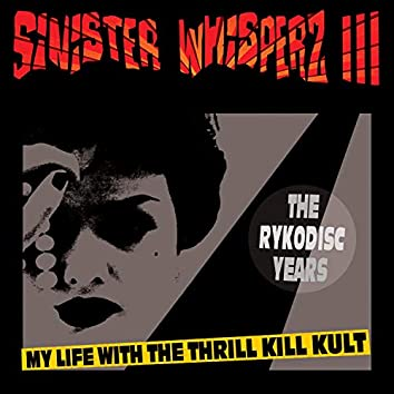 Sinister Whisperz 3: The Rykodisc Years