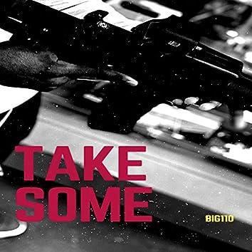 Take Some