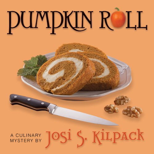 Pumpkin Roll: A Culinary Mystery, Book 6