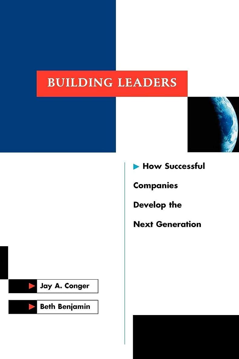 忘れられない行政六月Building Leaders: Next Generation (J-B US non-Franchise Leadership)
