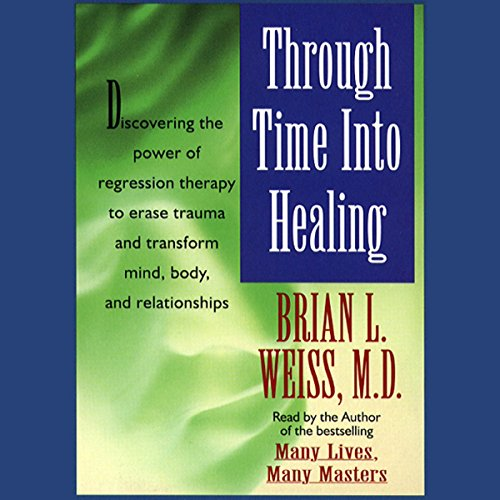 Through Time Into Healing audiobook cover art