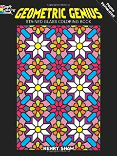 Geometric Genius Stained Glass Coloring Book (Dover Design Coloring Books) by Shaw FSA, Henry, Coloring Books (July 17, 2012) Paperback