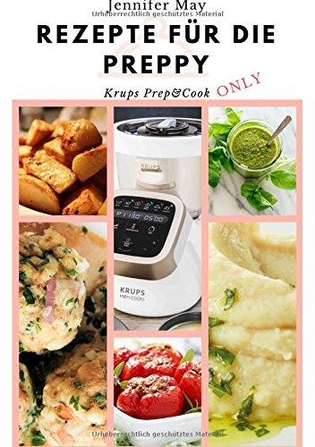 Rezepte für die Preppy - Krups Prep & Cook Only