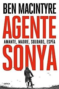 Agente Sonya: Amante, madre, soldado, espía par Ben Macintyre