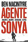Agente Sonya: Amante, madre, soldado, espía par Macintyre