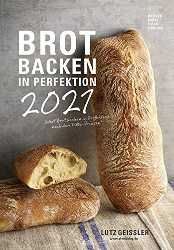 Brot backen in Perfektion 2021 - Bild-Kalender 23,7x34 cm - Küchenkalender - gesunde Ernährung - mit Rezepten - Wand-Kalender - Alpha Edition