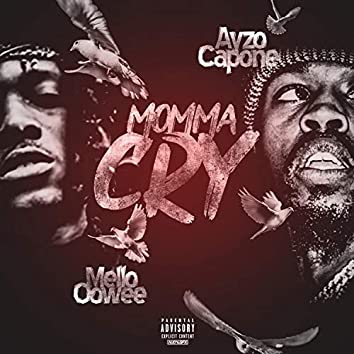 Momma Cry (feat. Mello Oowee)