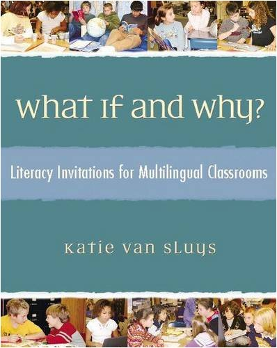 What If and Why?: Literacy Invitations for Multilingual Classrooms