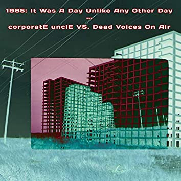 1985: It Was A Day Unlike Any Other Day
