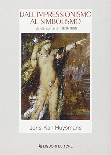 Dall'impressionismo al simbolismo. Scritti sull'arte 1879-1889