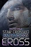 Star Crossed: Sci-Fi Alien Romance (Harem Station Book 2)