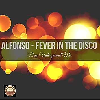 Fever in the Disco (Deep Underground Mix)