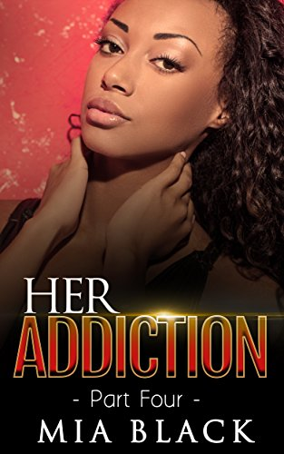 Download Her Addiction 4 (Her Addiction Series) (English Edition) B01EM8GZH2