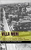 Villa Meri: Pedro Herranz fue un hombre que esquivó su destino. Contamos su vida y también las peripecias de una familia de Aldea Real.
