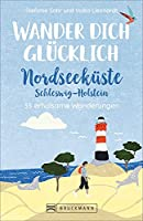 Wander dich gluecklich - Nordseekueste Schleswig-Holstein: 35 erholsame Wanderungen