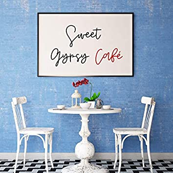 Sweet Gypsy Café – Perfect Music for Drinking Coffee, Mellow and Cozy Gypsy Jazz for Small Cafés, Coffeeshops, Patisseries