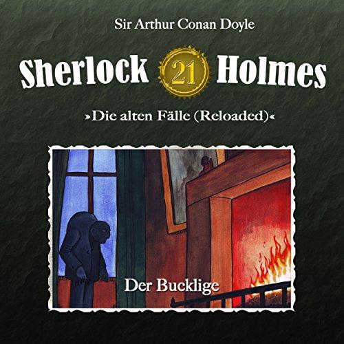 Der Bucklige (Sherlock Holmes - Die alten Fälle 21 [Reloaded]) Titelbild