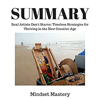 Summary: Real Artists Don't Starve Timeless Strategies for Thriving in the New Creative Age cover art