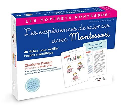 Les expériences de sciences avec Montessori: 40 fiches pour éveiller l'esprit scientifique